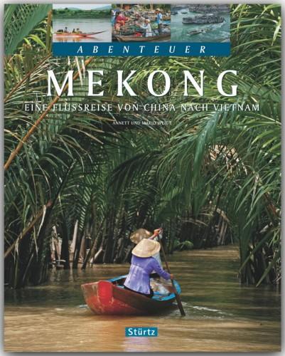 Bildband Abenteuer Mekong - Eine Flussreise von China nach Vietnam