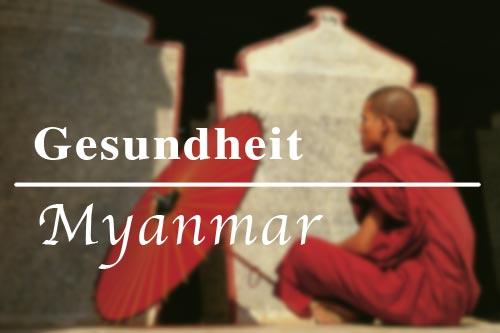 Gesundheitsvorsorge für Myanmar (Burma, Birma): Impfungen, Hygiene und Malaria