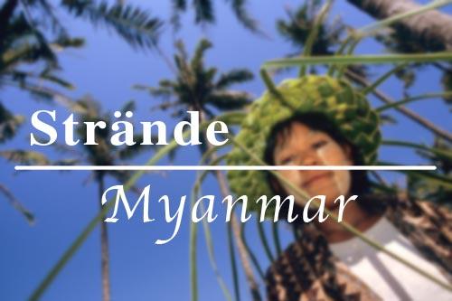 Strände in Myanmar (Burma, Birma): Ngapali, Chaungtha, Ngwe Saung, Mergui-Archipel