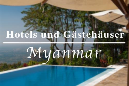 Unterkünfte: Hotels, Resorts und Gästehäuser in Myanmar (Burma, Birma)