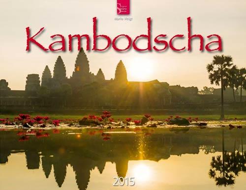 Kambodscha Kalender 2015 | Titelblatt | Angkor Wat beim Sonnenaufgang | Foto Mario Weigt