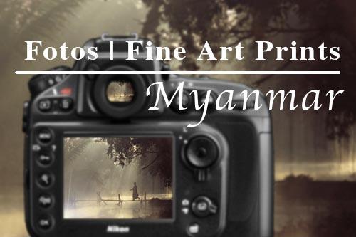 Fotografien und Fine Art Prints aus Myanmar (Burma, Birma)