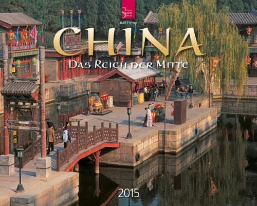 Kalender China 2015 - Das Reich der Mitte vom Kalenderverlag Stürtz