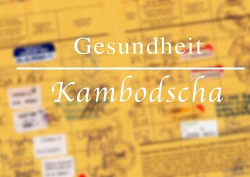 Reisetipp Kambodscha: Alles rund um Gesundheit und Hygiene beim Reisen