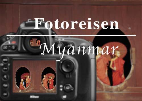 Myanmar (Burma): Fotoreisen vom Reiseveranstalter 2015 und 2016