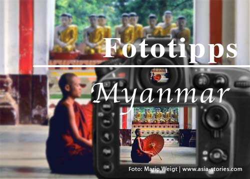 Myanmar (Burma, Birma): Fototipps und Fotoreisen