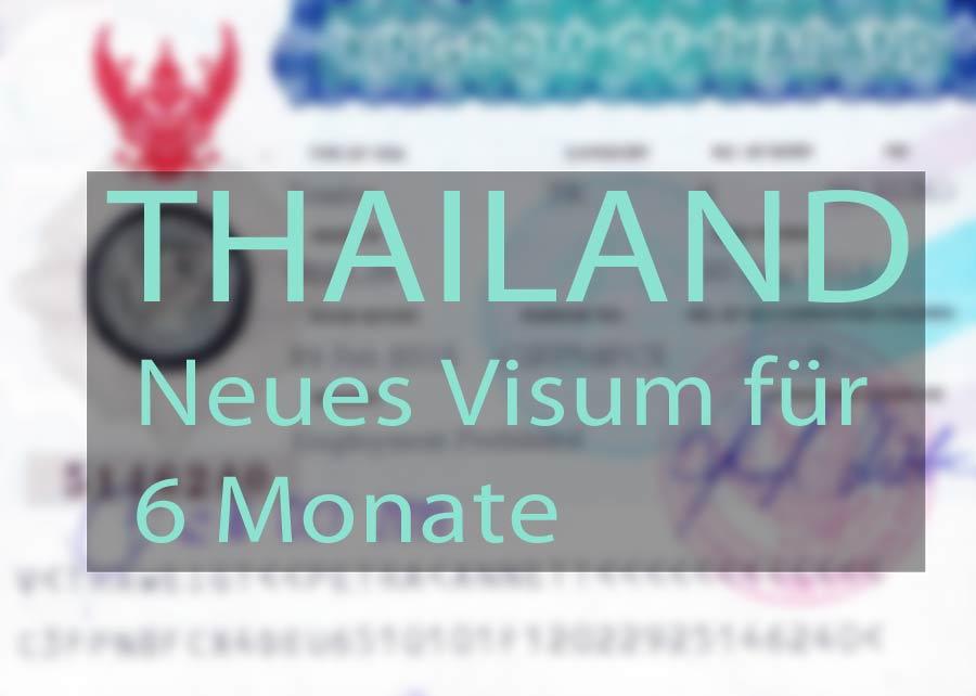 Neues Visum für Thailand mit einer Gültigkeit von sechs Monaten