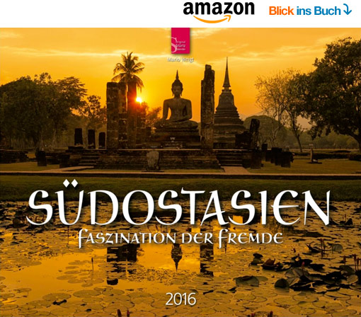 Südostasien Kalender 2016 | Fotos Mario Weigt | Verlagshaus Würzburg/Stürtz