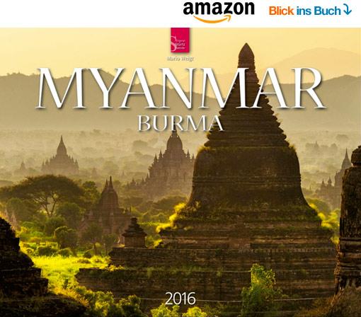 Kalender 2016 MYANMAR, BURMA | Fotos Mario Weigt | Verlagshaus Würzburg/Stürtz