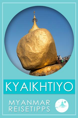 Kyaikhtiyo - Goldener Felsen | Myanmar Reisetipps