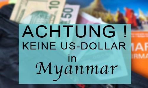 ** NEWS** Keine US-Dollar in Myanmar als Zahlungsmittel erlaubt