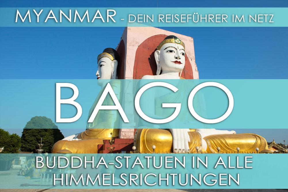 Reisetipp für Myanmar (Burma) - Bago, Eintrittspreis, Hotels und Anfahrt