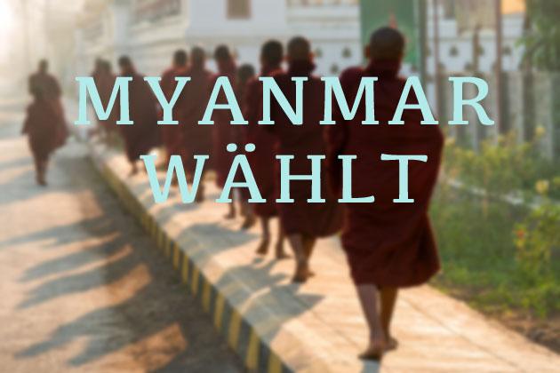 Wahl in Myanmar (Burma, Birma) | Am 8. November 2015 finden die ersten freien Wahlen seit einem halben Jahrhundert statt.