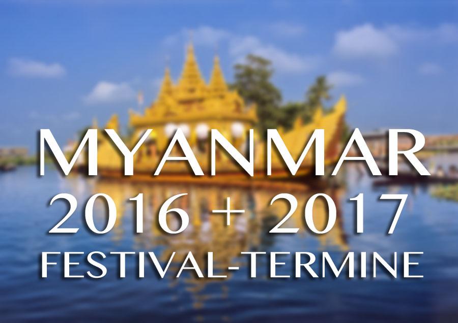 Reisetipp für Myanmar (Burma) Termine 2016 und 2017 Feste, Festivals und Feiertage