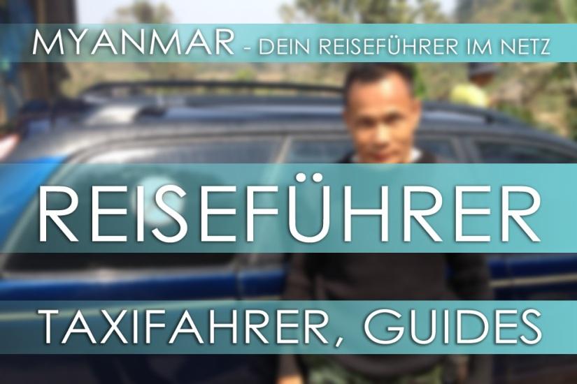 Reisetipps für Myanmar - Taxifahrer, Guides, Reiseführer, Dolmetscher