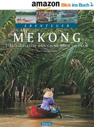 Bildband Abenteuer Mekong mit Reportagen aus China, Thailand, Laos, Kambodscha und Vietnam