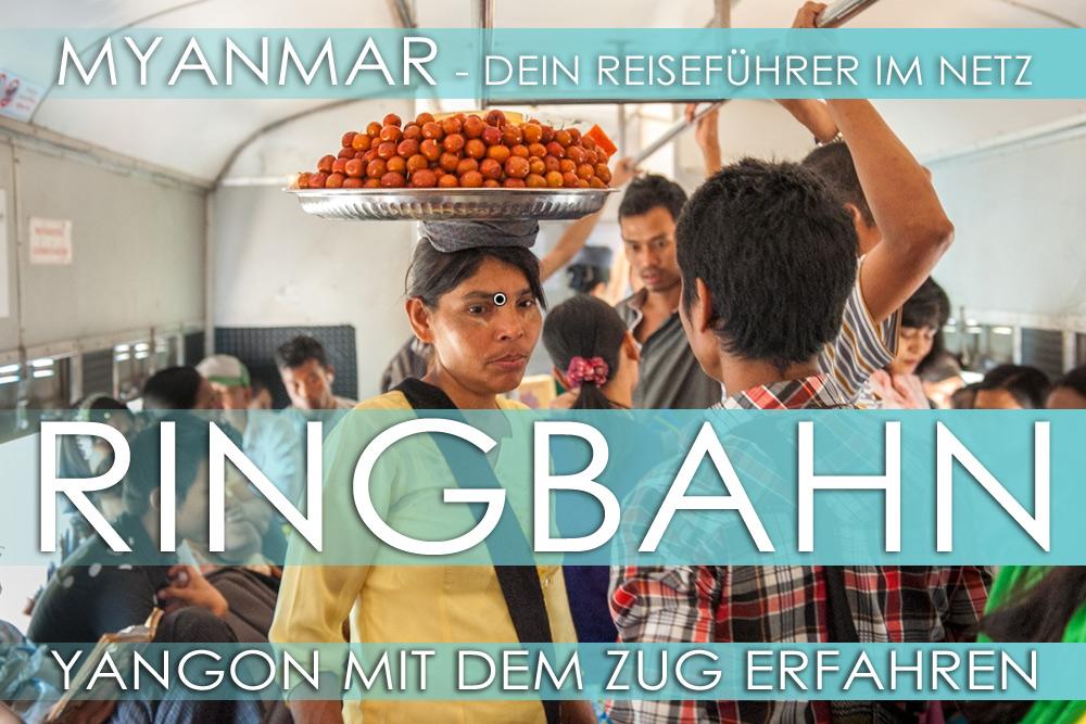 Myanmar Reisetipps | Yangon mit der Ringbahn (Circular Train) erfahren