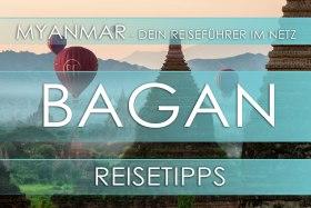 Reisetipp für Myanmar - Bagan, Eintrittspreis, Hotels und Anfahrt