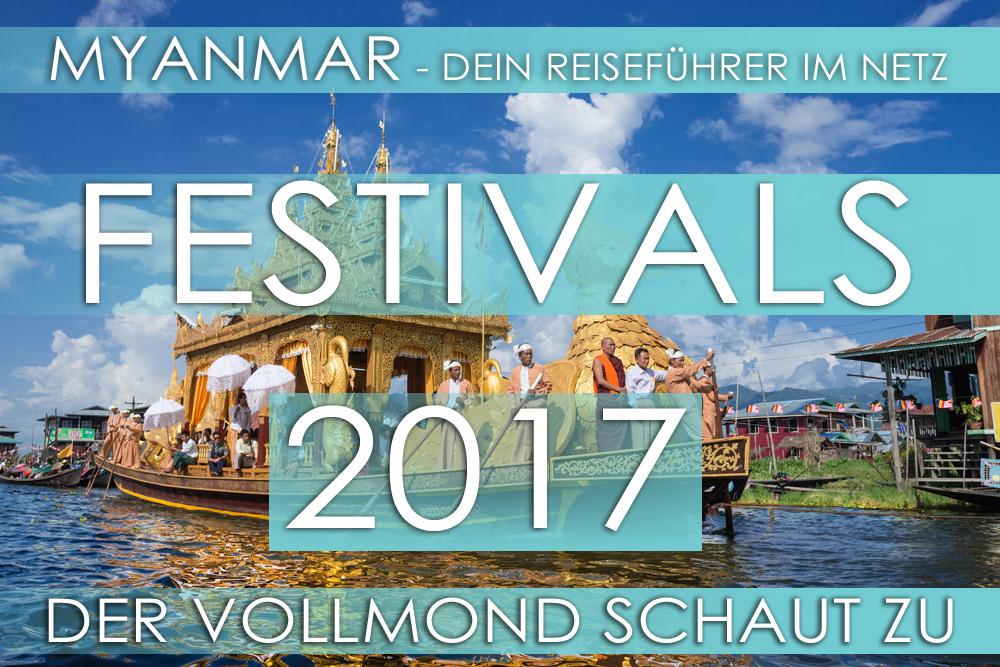 Myanmar Reisetipps | Festivalkalender für 2017 mit allen traditionellen Festen, Feiertagen und Events