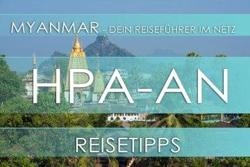 Reisetipp für Myanmar (Burma) - Hpa-an, Highlights, Eintrittspreise, Hotels und Anfahrt