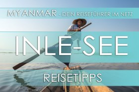 Reisetipp für Myanmar (Burma) - Inle-See und Indein, Highlights, Eintrittspreise, Hotels und Anfahrt