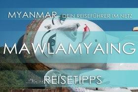 Reisetipp für Myanmar - Mawlamyaing, Eintrittspreis, Hotels und Anfahrt