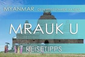 Reisetipp für Myanmar - Mrauk U, Eintrittspreis, Hotels und Anfahrt