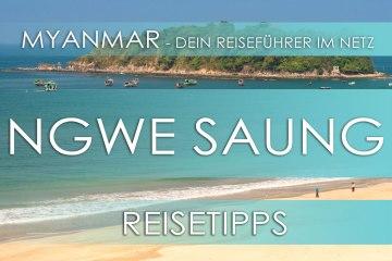 Reisetipp für Myanmar - Strand Ngwe Saung, Highlights, Hotels und Anfahrt