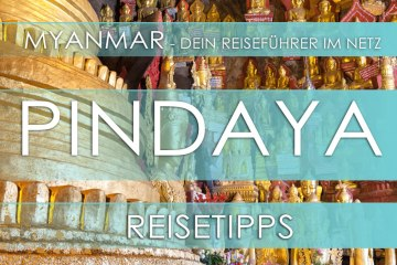 Reisetipp für Myanmar - Pindaya, Eintrittspreis, Hotels und Anfahrt