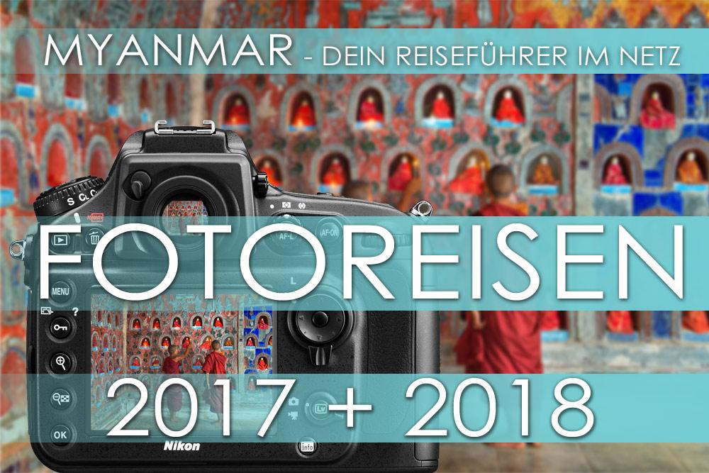 MYANMAR REISETIPPS - Reiseanbieter für organisierte Fotoreisen 2017 und 2018