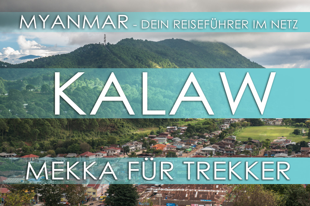 Myanmar Reisetipps - Kalaw und Trekking zum Inle-See