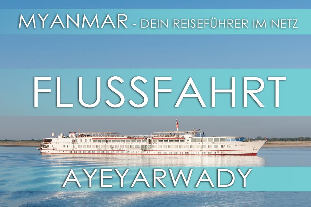 Reisetipps Myanmar - Flussfahrten auf dem Ayeyarwady für 2017 und 2018