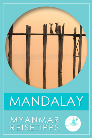 Myanmar Reisetipps | Umgebung von Mandalay