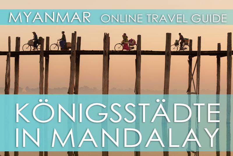 Tipps für die Königsstädte rund um Mandalay