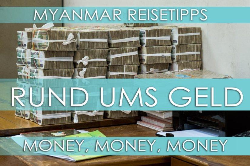 Myanmar Reisetipps | Alles rund ums Geld: Banken, ATMs, Kreditkarten