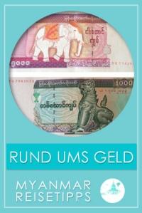 Myanmar Reisetipps | Geld