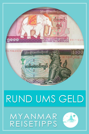 Myanmar Reisetipps   Geld
