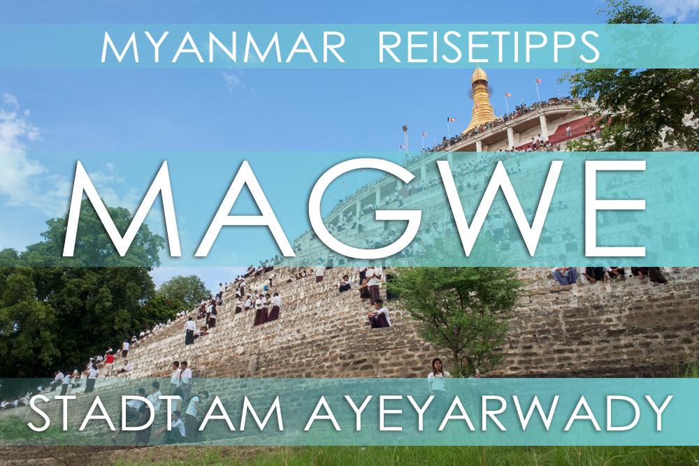 Myanmar Reisetipps | Magwe | Stadt am Ayeyarwady