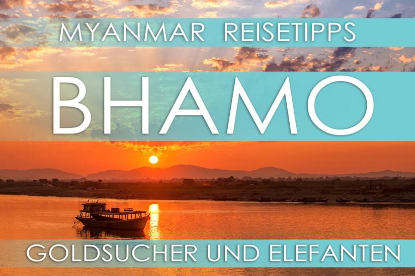 Reisetipps Myanmar | Bhamo | Goldsucher und Elefanten