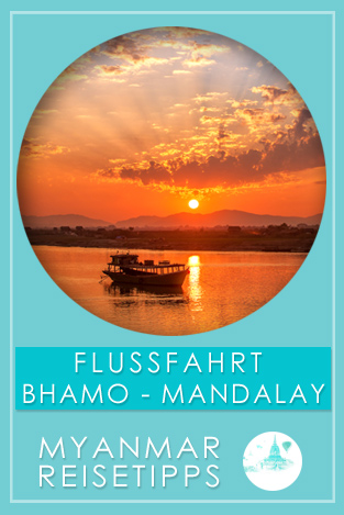 Flussreise Ayeyarwady von Bhamo nach Mandalay | Myanmar