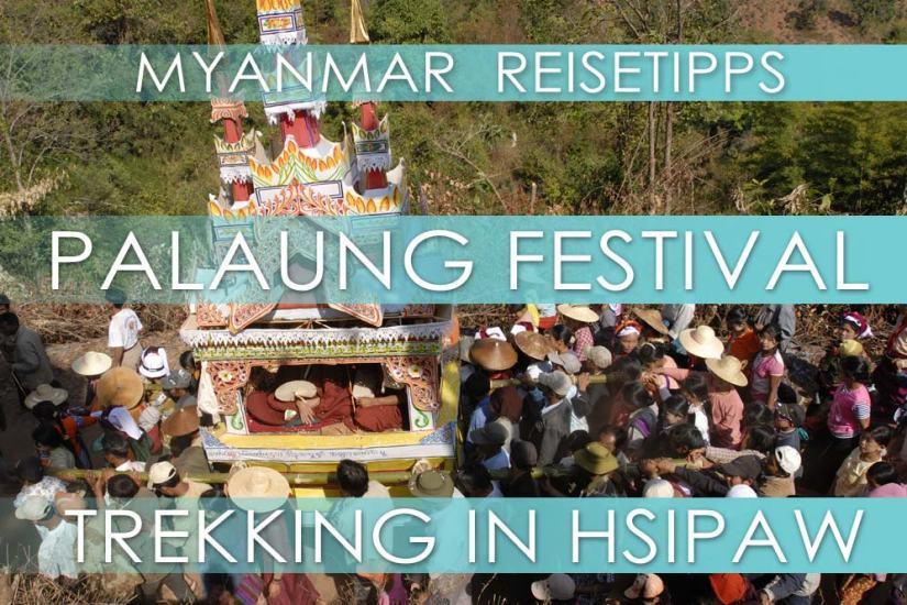 Myanmar Reisetipps  Hsipaw   Pankam   Festival der Palaung