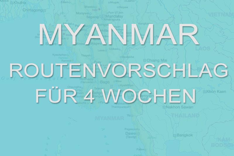 Myanmar - Routenvorschläge für 4 Wochen