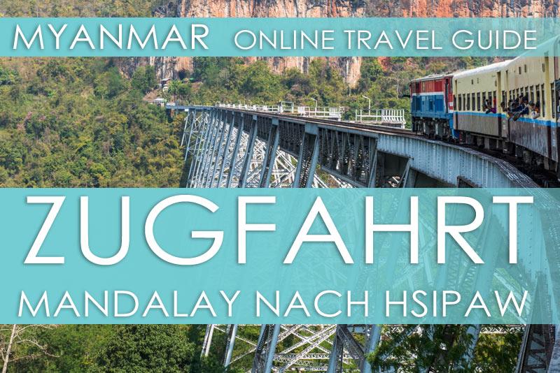 Tipps für die Bahnfahrt von Mandalay nach Hsipaw über das Gokteik-Viadukt