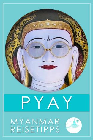 Tipps für Pyay in Myanmar