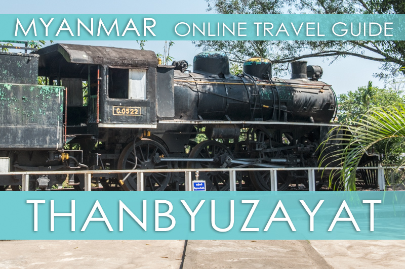 Die besten Tipps für Thanbyuzayat in Myanmar
