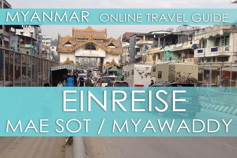 Über Land einreisen von Thailand nach Myanmar an der Grenze Mae Sot / Myawaddy