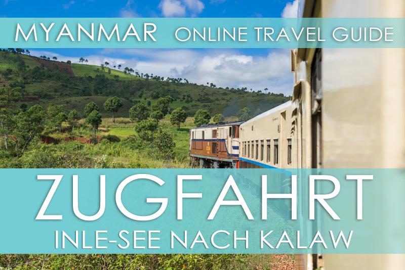 Tipps Myanmar | Zug vom Inle-See nach Kalaw