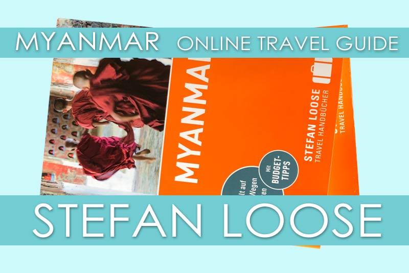 Neueste Auflage vom Reiseführer Stefan Loose Myanmar 2020 im Test.